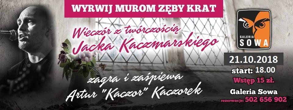 Wieczór Z Twórczością Jacka Kaczmarskiegoartur Kaczorek